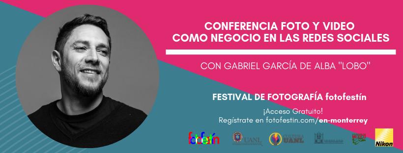 Gabriel García de Alba Festival de Fotografia fotofestin Conferencias talleres de foto MTY UANL Lo Hecho en México Nikon