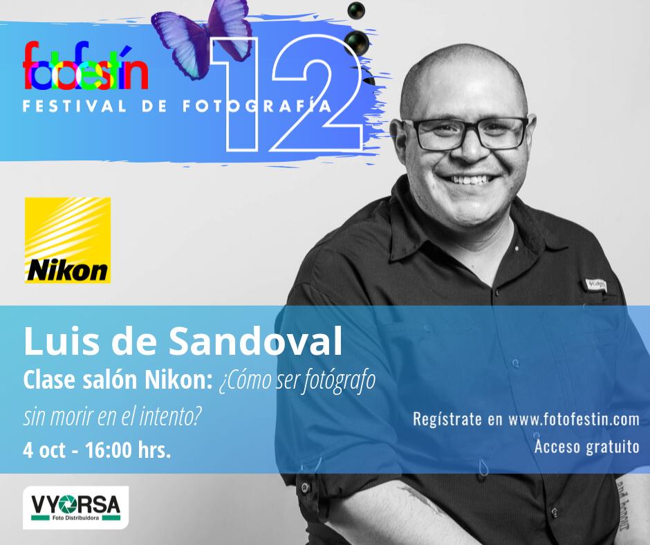 Luis-de-Sandoval-clase-cómo-ser-fotógrafo-Festival-de-fotografía-fotofestín-ff19mx-nikon-fes-acatlán