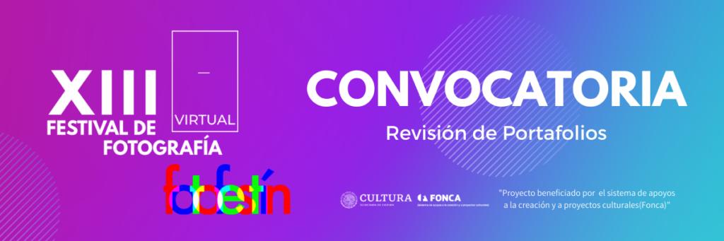 Convocatoria Revisión de Portafolios XIII 13 festival de fotografía fotofestin editoriales arte conferencias talleres cursos a